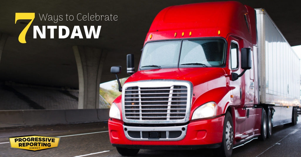 7 Ways to Celebrate National Truck Driver's Appreciation Week.