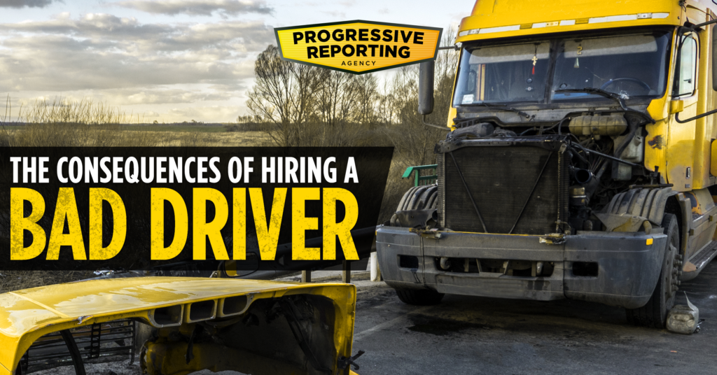 The Consequences of Hiring a Bad Driver